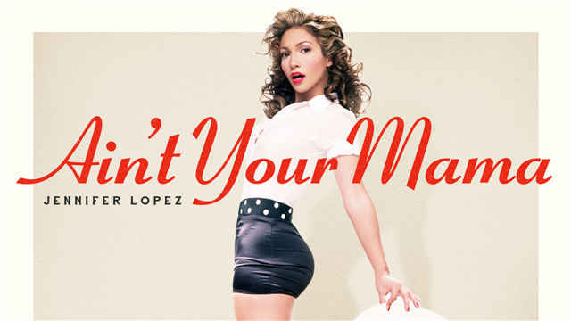 Ain't Your Mama 720P — Jennifer Lopez