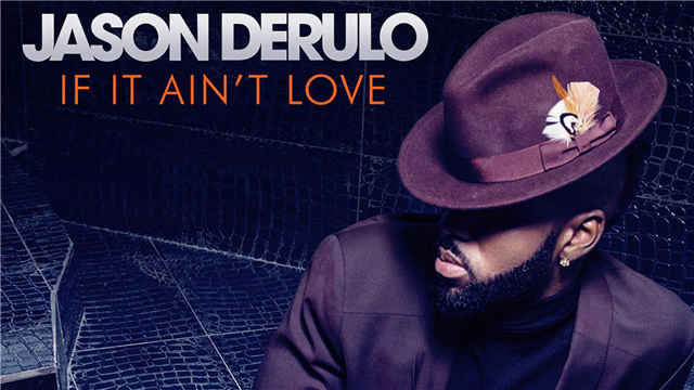 If It Ain't Love 720P -- Jason Derulo